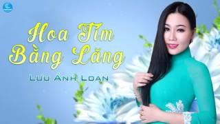 Hoa Tím Bằng Lăng - Lưu Ánh Loan [Audio Offical]