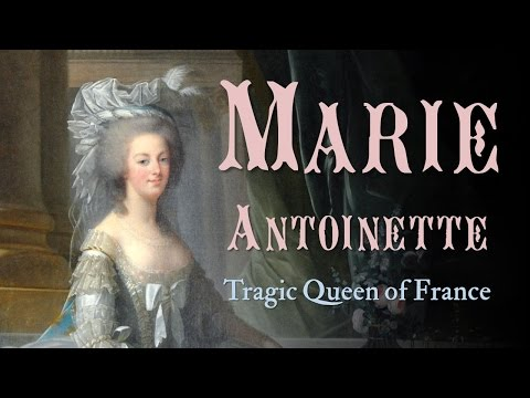 Marie Antoinette (Women and the French Revolution: Part 2)