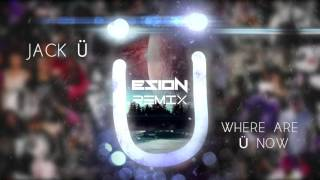 Jack Ü - Where Are Ü Now (Ft. Justin Bieber) (Esion Remix)