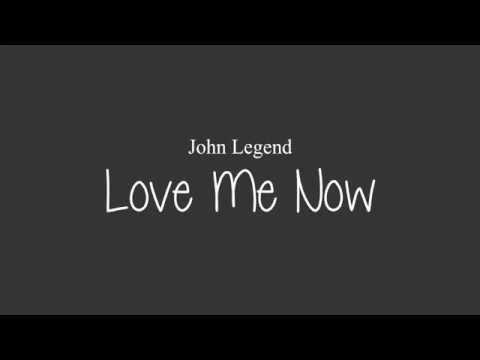 John Legend   Love Me Now Lyrics New 2016