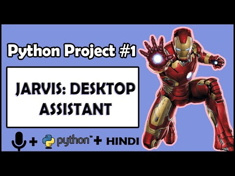 Project 1: Iron Man Jarvis AI Desktop Voice Assistant | Python Tutorials For Absolute Beginners #120