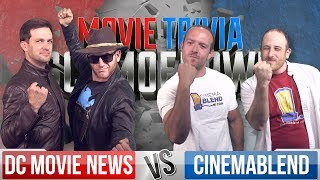 DC Movie News VS Cinemablend - Movie Trivia Team Schmoedown
