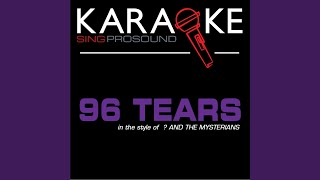 96 Tears (Karaoke Instrumental Version) (In the Style Of ? And the Mysterians)