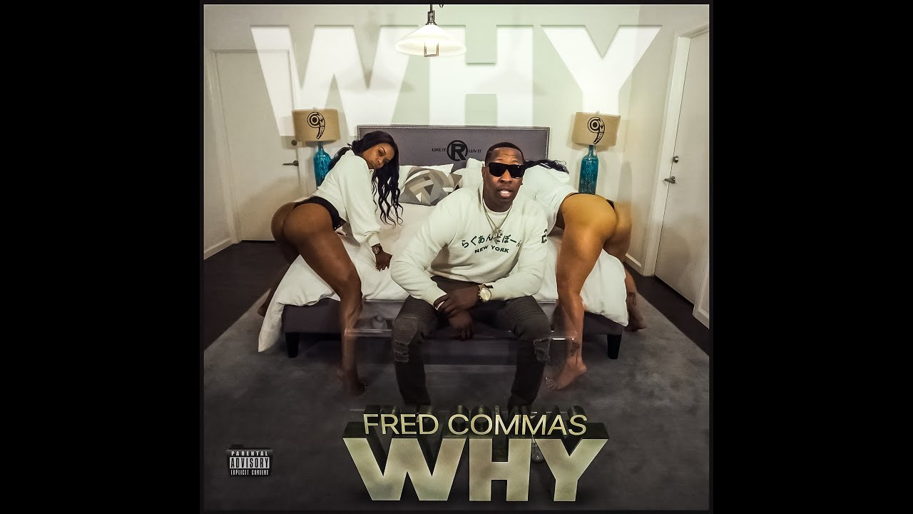Fred Commas - Why  (Official Video)