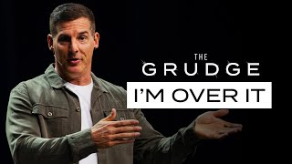 I'm Over It - The Grudge