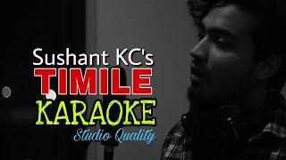 Timile KARAOKE - Sushant KC || Karaoke Track With Lyrics || Nepali Song Karaoke || BasserMusic