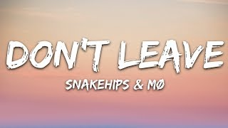 Snakehips Mø Don T Leave
