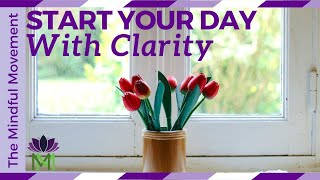 15 Minutes to Start your Day with Clarity / Morning Meditation / Mindful Movement