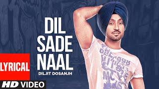 Dil Sade Naal La Lai (Full Lyrical Song) Diljit | Sukhpal Sukh | Punjabi Songs