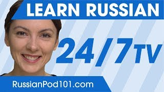 Learn Russian 24/7 with RussianPod101 TV