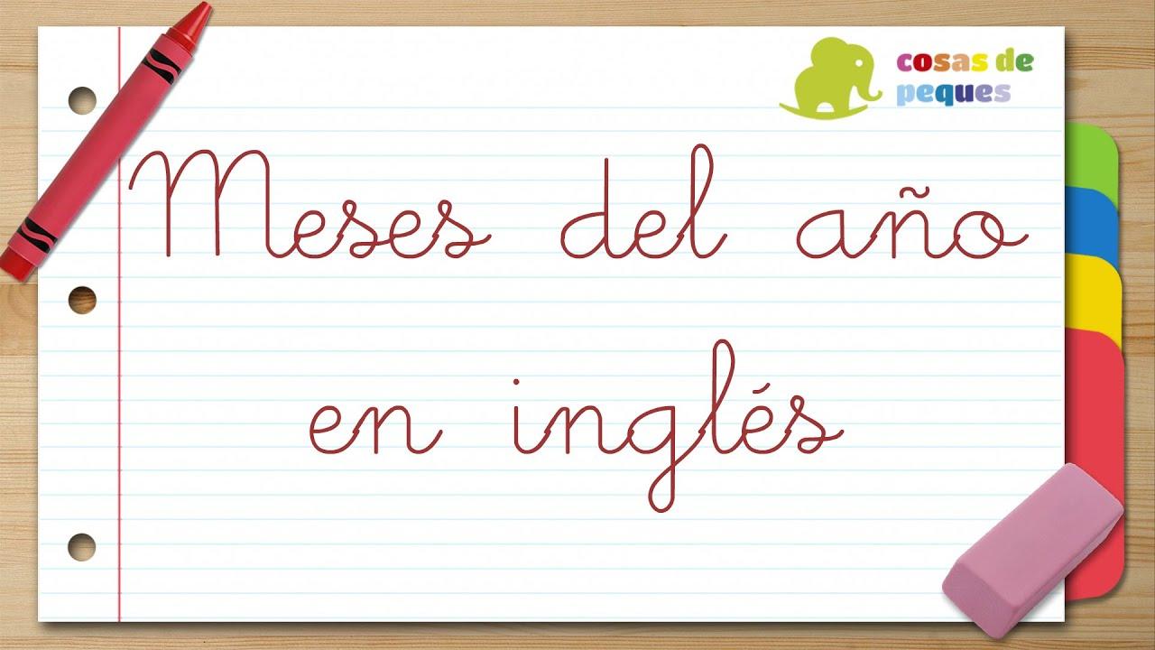 Meses Del Ano En Ingles Y Espanol Videos Educativos Para Ninos