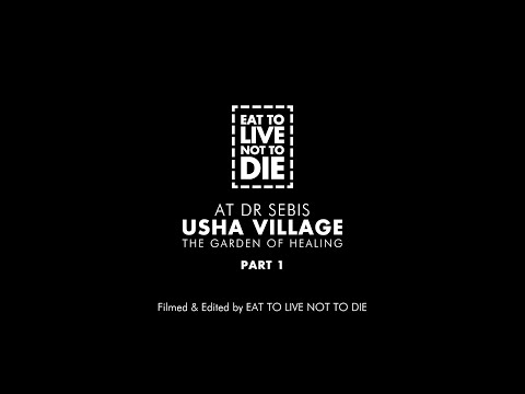 EAT TO LIVE AT USHA VILLAGE (THE GARDEN OF HEALING) PART 1