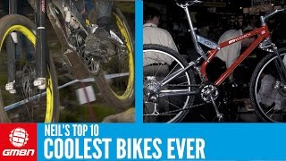 Neil's Top 10 Coolest Mountain Bikes Ever
