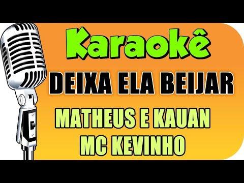 🎤 Matheus e Kauan e MC Kevinho - Deixa Ela Beijar - Karaokê