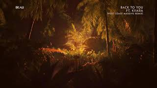 Play Back To You (feat. Kiiara) (West Coast Massive Remix)