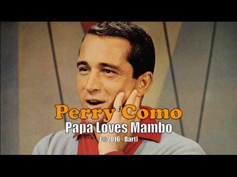 Perry Como - Papa Loves Mambo (Karaoke)