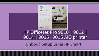 HP OfficeJet Pro 9012   9015   9016   9019 Printer Unbox/Setup/Connect to WiFi network with HP Smart