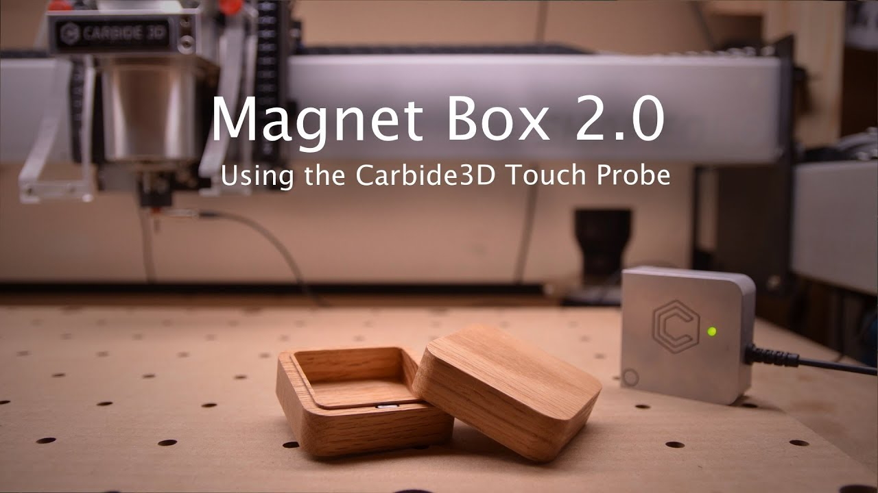 Using the Carbide3D Touch Probe to Make a Box - CNC Project 103