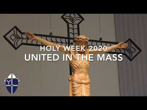 Holy Week 2020: United in the Mass