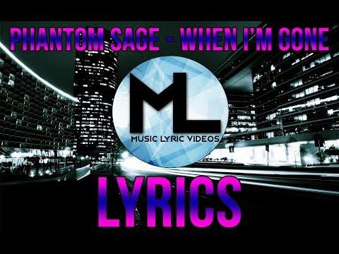Phantom Sage - When I'm Gone (Lyrics)