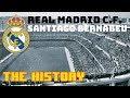 REAL MADRID C.F. -  ESTADIO SANTIAGO BERNABEU - THE HISTORY