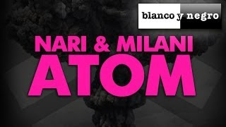 Nari & Milani - Atom (Official Audio)