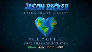 Jason Becker - Valley Of Fire (feat. The Magnificent 13)