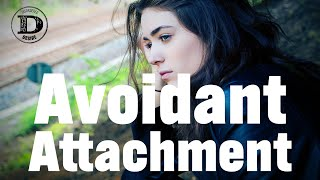 Part 2 - Avoidant Attachment