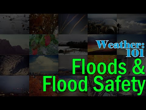 Weather 101: Floods and Flood Safety