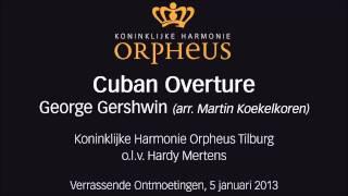Cuban Overture - George Gershwin, Koninklijke Harmonie Orpheus Tilburg