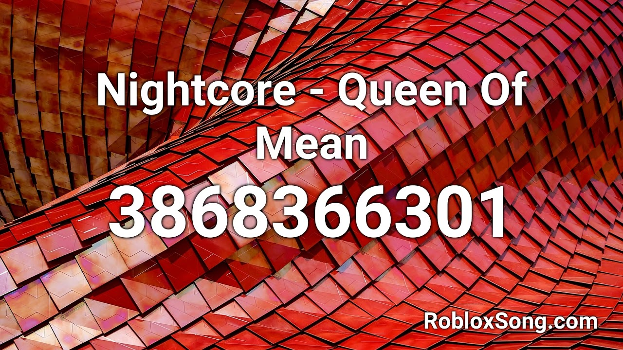 Nightcore Queen Of Mean Roblox Id Roblox Music Code Youtube