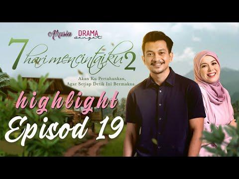 Drama 7 Hari Mencintaiku 2 2020 - Episod 19