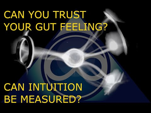 CAN YOU TRUST YOUR GUT FEELING? CAN INTUITION BE MEASURED?
