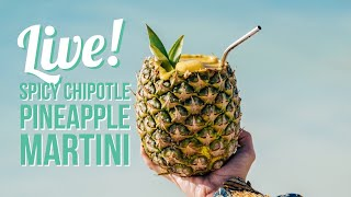 LIVE Cruise Q&A - Spicy Chipotle Pineapple Martini