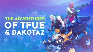 THE ADVENTURES OF TFUE & DAKOTAZ (Fortnite Battle Royale)