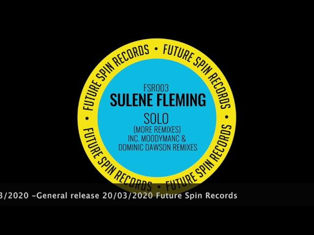 Moodymanc and Dominic Dawson remixes- SOLO- Sulene Fleming