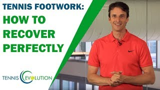 How to make a perfect recovery | How to improve your footwork before and after a hit