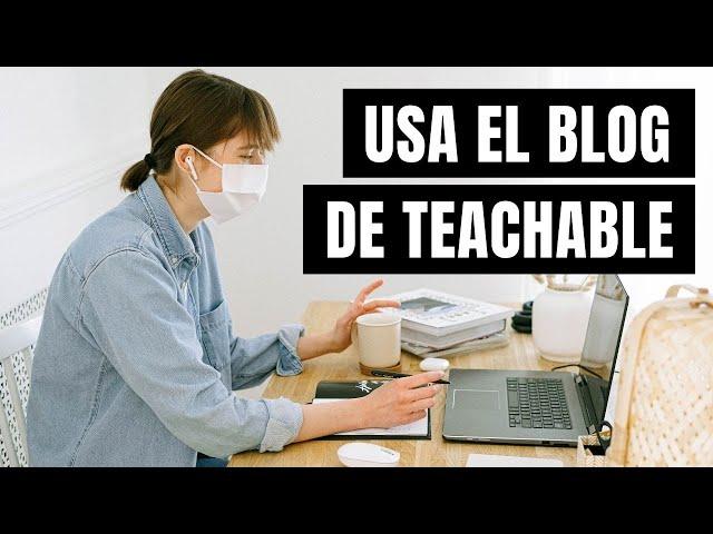 Usa el blog de Teachable para atraer a más estudiantes   Herramientas para tu curso online