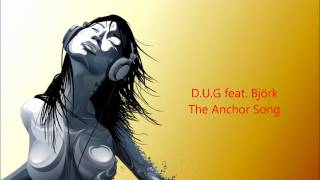 Trance: D.U.G feat. Björk - The Anchor song