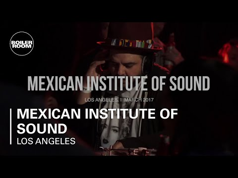 Mexican Institute of Sound Boiler Room x Budweiser Los Angeles DJ Set
