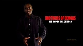 """DOCTRINES OF DEMONS...  Can you be a """"Christian Rapper""""/HIP-HOP Artist in church?"""