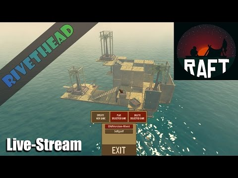 The Raft Live!! (Jan 14th) Man this Ocean is a mess