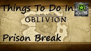 Prison break - Elder Scrolls IV: Oblivion - Things to do in