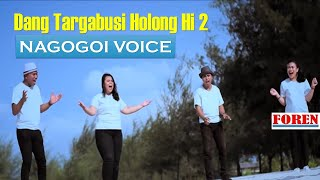 Lagu Batak Terbaru 2020 - Nagogoi Voice DANG TARGABUSI HOLONGKI-2