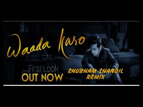 || Waada Karo || Ronit Vinta || Shubham Shandil Remix ||