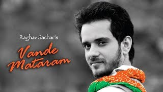 Gambar cover Vande Mataram | Raghav Sachar | Full Song Video
