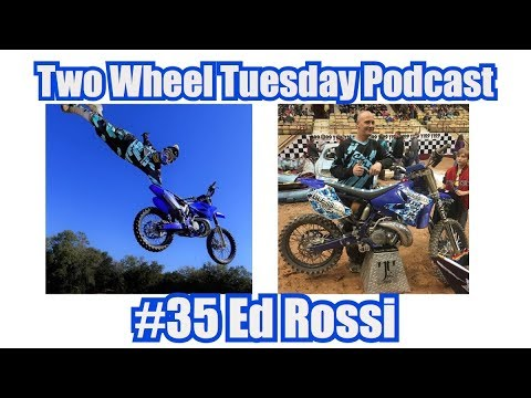 #35 Ed Rossi Two Wheel Tuesday Podcast