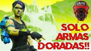💀¡GANANDO SOLO con ARMAS DORADAS! 💀 ~ FORTNITE