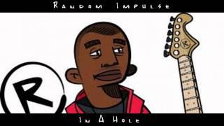 Random Impulse - In a Hole