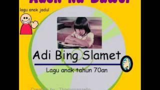 "Adi bing Slamet "" ADIKKU BAWEL"" LAGU ANAK JADUL"
